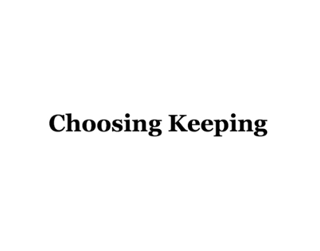 Choosing Keeping
